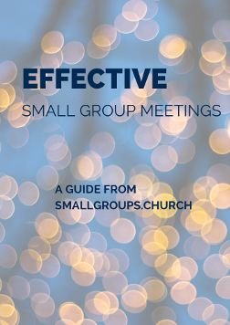 Effective Small Group Meetings